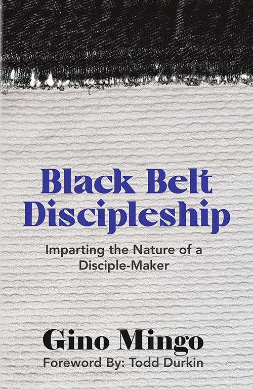 Black Belt Discipleship: Imparting the Nature of a Disciple-Maker